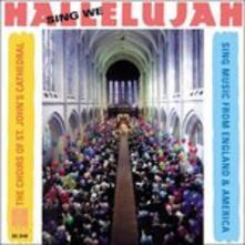 Sing We Hallelujah - Musica Corale Inglese e Americana - CD Audio