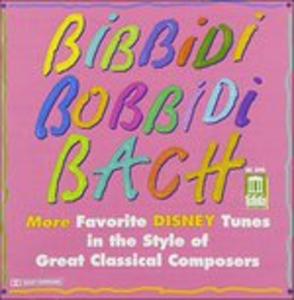 CD Bibbidi Bobbidi Bach - Disney Tunes in the Style of Great Classical Composers