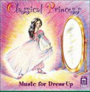 Classical Princess for Dress-up - CD Audio