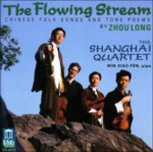 The Flowing Stream. Chinese Folk Songs and Tone Poems - CD Audio di Zhou Long