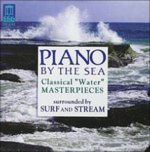 CD Piano By the Sea. Classical 'water' Masterpieces