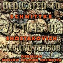 Dedicated to Victims of War and Terror: Concerto per pianoforte / Sinfonia da camera - CD Audio di Dmitri Shostakovich,Alfred Schnittke,Constantine Orbelian,Moscow Chamber Orchestra