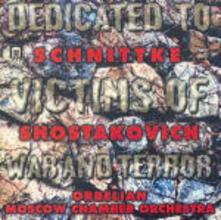 Dedicated to Victims of War and Terror: Concerto per pianoforte / Sinfonia da camera - SuperAudio CD ibrido di Dmitri Shostakovich,Alfred Schnittke,Constantine Orbelian,Moscow Chamber Orchestra