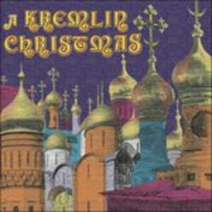 CD A Kremlin Christmas - Christmas Chants of Russia, 17th-20th Centuries