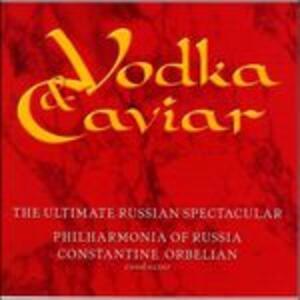 Vodka & Caviar - CD Audio di Constantine Orbelian,Russian Philharmonic Orchestra