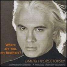 Where Are You, My Brothers ? - CD Audio di Dmitri Hvorostovsky