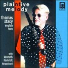 Plaintive Melody. Musiche per Corno Inglese - CD Audio di Thomas Stacy