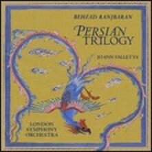 Persian Trilogy - CD Audio di London Symphony Orchestra,JoAnn Falletta,Behzad Ranjbaran