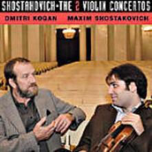 Concerti per violino n.1, n.2 - CD Audio di Dmitri Shostakovich,Leonid Kogan,Maxim Shostakovich