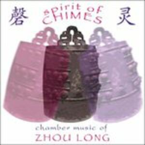 Spirit of Chimes, Secluded Orchid, Wu Kui, Taiping Drum, Partita - CD Audio di Zhou Long