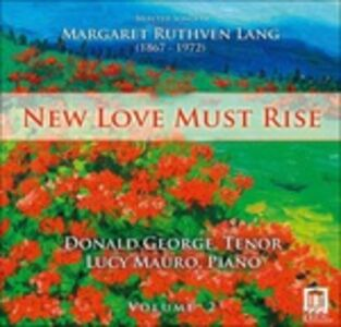 CD Songs vol.2 - New Love Must Rise di Margaret Ruthven Lang