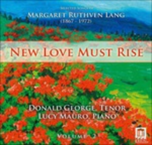CD Songs vol.2 - New Love Must Rise di Margaret Ruthven Lang