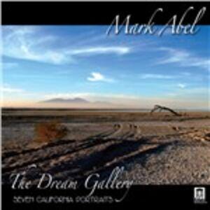 CD The Dream Gallery. Seven California Portraits di Mark Abel
