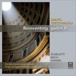 CD Reinventing Guitar Ii - 5 Sonate per Clavicembalo di Domenico Scarlatti