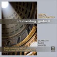 Reinventing Guitar II - 5 Sonate per Clavicembalo - CD Audio di Domenico Scarlatti