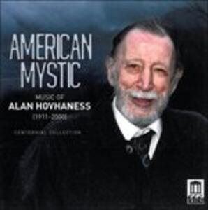 American Mystic. Preghiera di San Gregorio, Rubaiyat, 4 Bagatelles - CD Audio di Alan Hovhaness,Gerard Schwarz