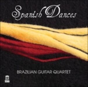 Spanish Dances - CD Audio di Brazilian Guitar Quartet
