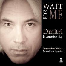 Wait for me - CD Audio di Dmitri Hvorostovsky