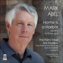 Home Is a Harbour - The Palm Trees Are Restless - CD Audio di Hila Plitmann,Mark Abel