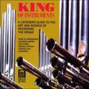 King of Instruments - Musica per Organo - CD Audio