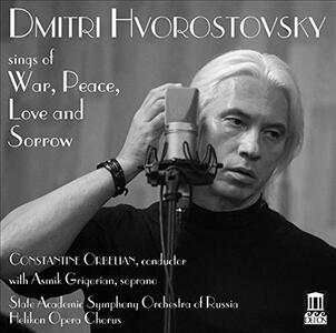 Sings of War Peace Love & Sorrow - CD Audio di Dmitri Hvorostovsky