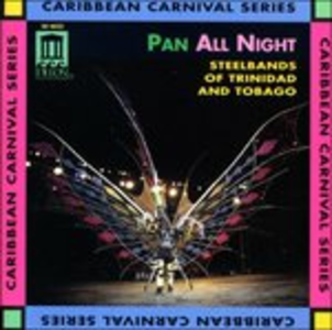 CD Pan All Night - Steelbands of Trinidad and Tobago