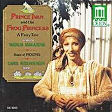 Prince Ivan and the Frog Princess - Music for Children Op.65 (Estratti) - CD Audio di Sergej Sergeevic Prokofiev,Carol Rosenberger