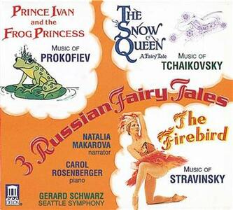 Three Russian Fairy Tales. Prince Ivan and the Frog Princess - CD Audio di Sergej Sergeevic Prokofiev,Gerard Schwarz