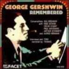 Remembered. Conversations with Gershwin, Astaire, Levant, Whiteman e Altri - CD Audio di George Gershwin,Paul Whiteman