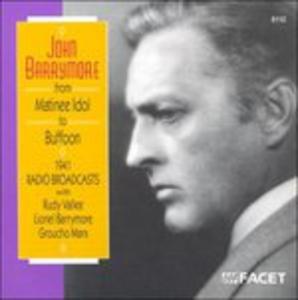 CD John Barrymore. from Matinee Idol to Buffoon