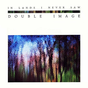CD In Lands I Never Saw di Double Image