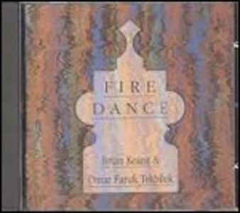 Fire Dance - CD Audio di Brian Keane,Omar Faruk Tekbilek