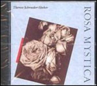 Foto Cover di Rosa Mystica, CD di Theresa Schroeder-Sheker, prodotto da Celestial Harmonies