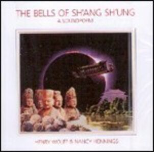 CD The Bells of Sh'ang Sh'ung. A Soundpoem Henry Wolff , Nancy Hennings
