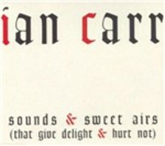 CD Sounds & Sweet Airs di Ian Carr