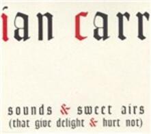 Sounds & Sweet Airs - CD Audio di Ian Carr