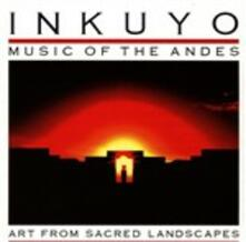 Art from Sacred Landscapes - CD Audio di Inkuyo