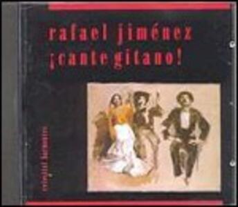 Cante Gitano! - CD Audio di Rafael Jimenez