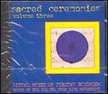 CD Sacred Ceremonies 3 di Dip Tse Chok Ling Monastery Choir