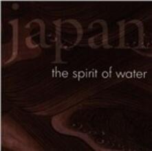 Japan. the Spirit of Water - CD Audio