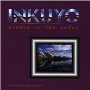 Foto Cover di Window to the Andes, CD di Inkuyo, prodotto da Celestial Harmonies