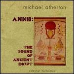 Foto Cover di Ankh. the Sound of Ancient Egypt, CD di Michael Atherton, prodotto da Celestial Harmonies
