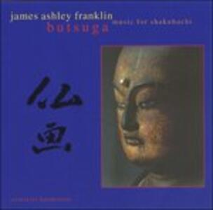Butsuga - CD Audio di James Ashley Franklin