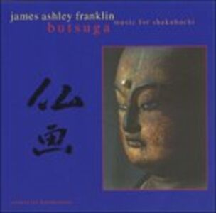 Foto Cover di Butsuga, CD di James Ashley Franklin, prodotto da Celestial Harmonies