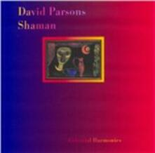 Shaman - CD Audio di David Parsons