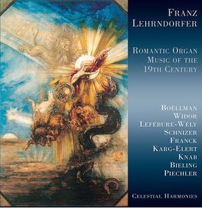 Romantic Organ Music of T - CD Audio di Franz Lehrndorfer
