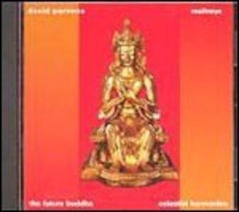CD Maitreya. the Future Buddha di David Parsons
