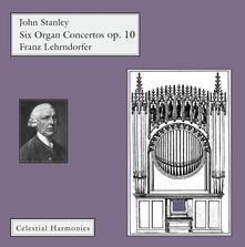 John Stanley - Six Organ - CD Audio di Franz Lehrndorfer