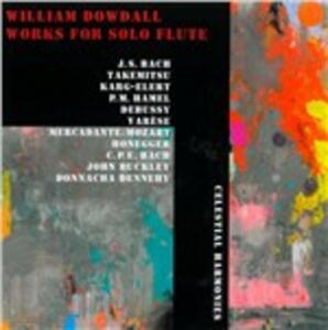 Works for Solo Flute - CD Audio di William Dowdall
