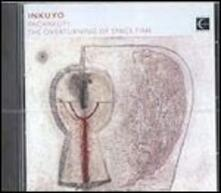 Pachakuti. the Overturning of Space-Time - CD Audio di Inkuyo